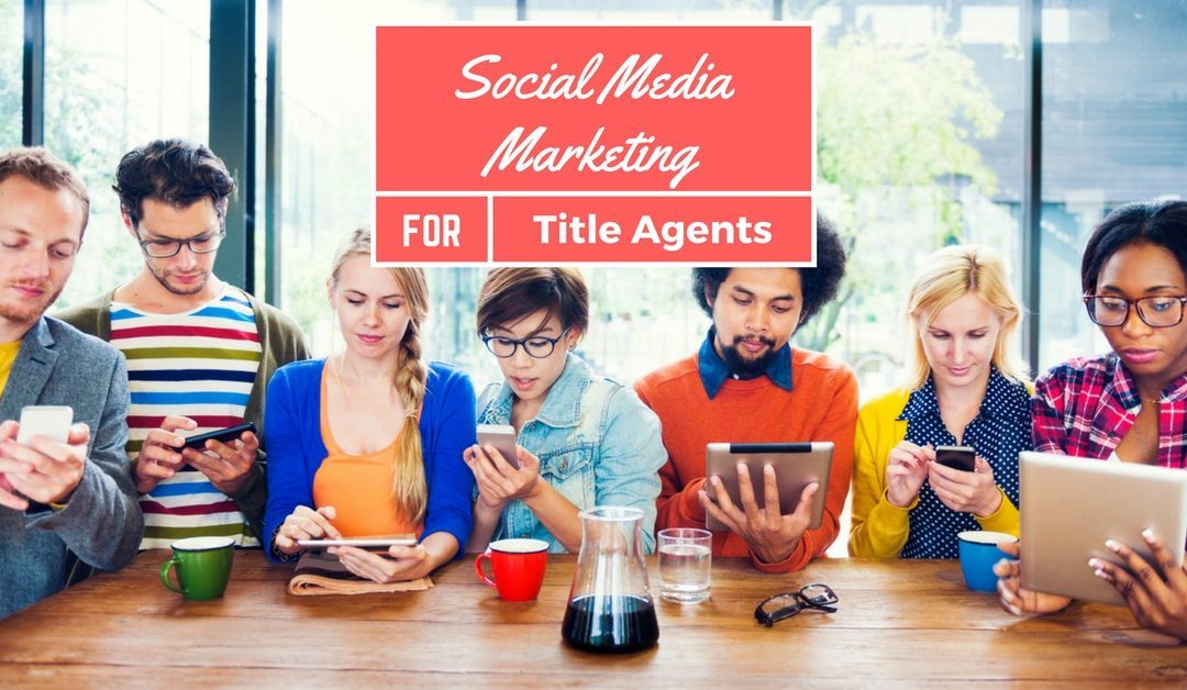 FREE LIVE WEBINAR: Social Media Marketing for Title Agents in Less Than 1 Hour a Week