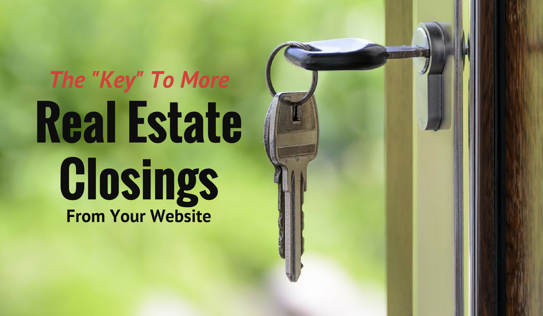 The Key To More Real Estate Closings From Your Website