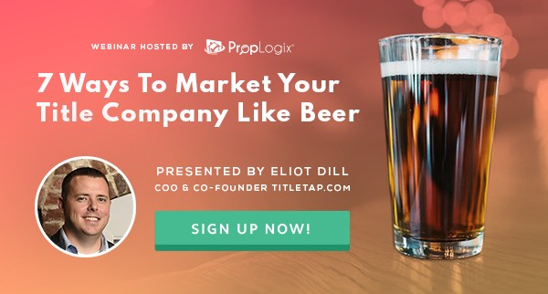 Guest Webinar with PropLogix – How to Market Your Company Like Beer! (Updated for 2019)